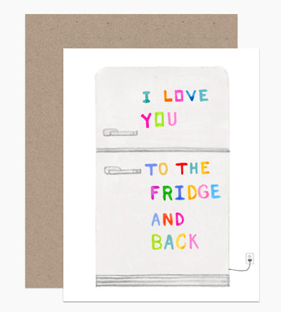 Love You To The Fridge Card