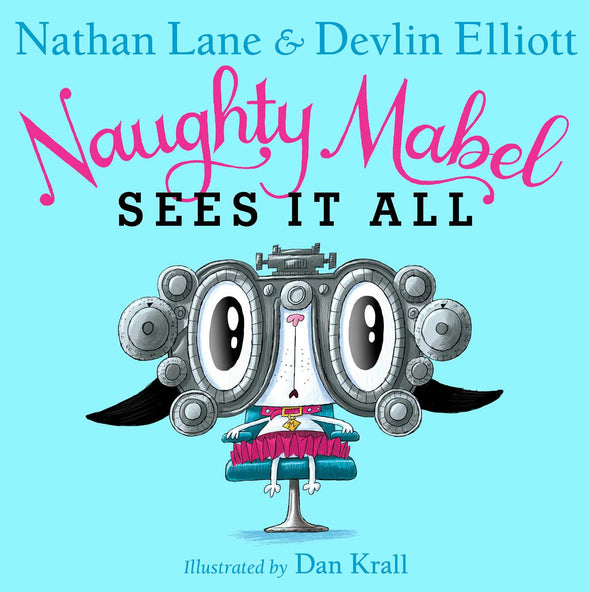 Naughty Mabel Sees It All by Nathan Lane, Devlin Elliott, Dan Krall