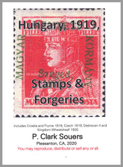 2020 Hungary - Hungary 1919, Stamps and Forgeries, by P. Clark Souers
