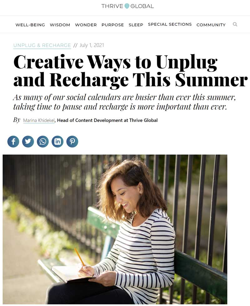 Thrive Global - Creative Ways to Unplug and Recharge This Summer