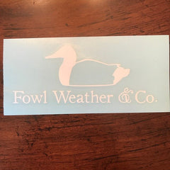 Fowl Weather & Co. Die Cut Decal