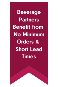 Beverage Partners Benefit from No Minimum Orders & Short Lead Times