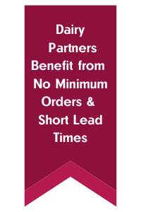 Dairy Partners Benefit from No Minimum Orders and Short Lead Times