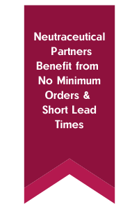Neutraceutical Partners Benefit from No Minimum Orders & Short Lead Times