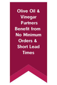 Olive Oil, Vinegar Partners Benefit from No Minimum Orders & Short Lead Times