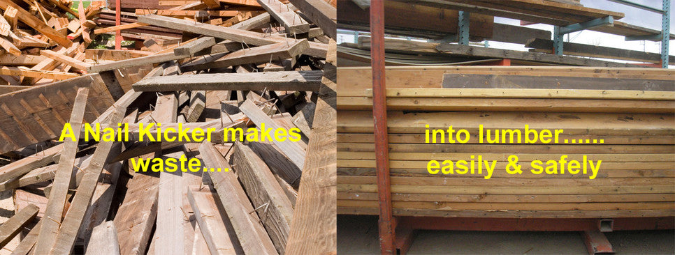A Nail Kicker Turns Waste into Lumber! Remove Nails from Lumber.