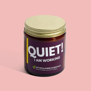 QUIET! I Am Working Sangria Soy Candle