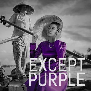 EXCEPT PURPLE