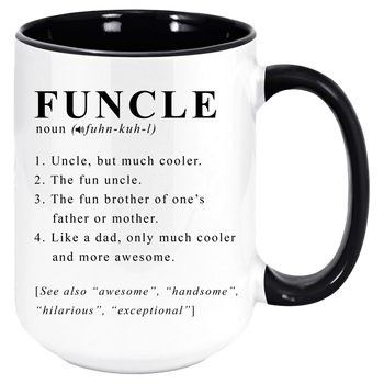 Funcle - Favorite / Fun / Crazy / Best Uncle Ever Coffee Mug, Funny & Unique Gift For Uncles, Two-Tone Color 11oz Mugs