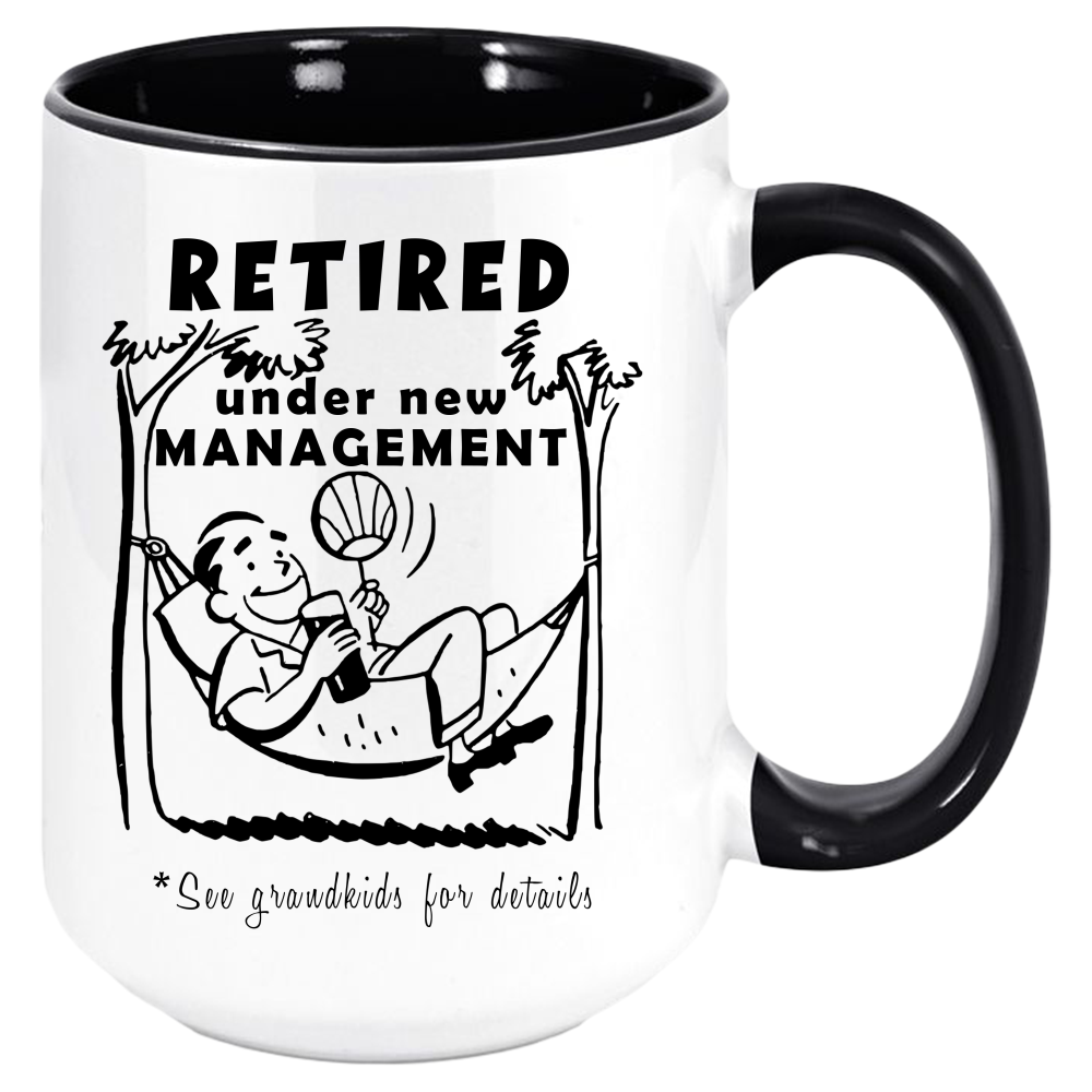 Retired Under New Management Coffee Mug (See Grandkids) - Men's Retirement Mugs, Funny Thoughtful Retiring Gift, Two-Tone Color 11oz