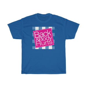 Back & Body Hurts T-shirt