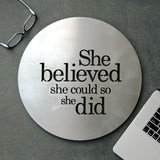 She Believed She Could So She Did - Steel Art