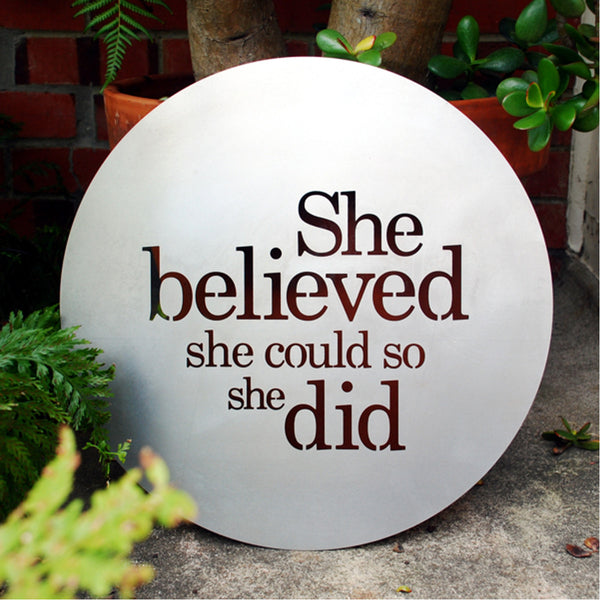 She Believed She Could So She Did - Steel Art by Lisa Sarah