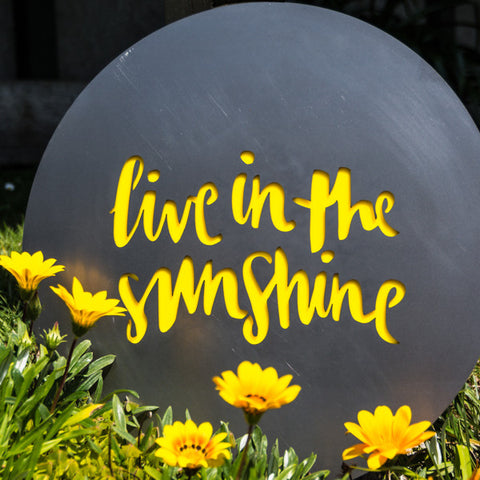Live in the Sunshine - Steel Art by Lisa Sarah