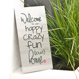 Welcome To Our Crazy Home - Steel Art from Lisa Sarah