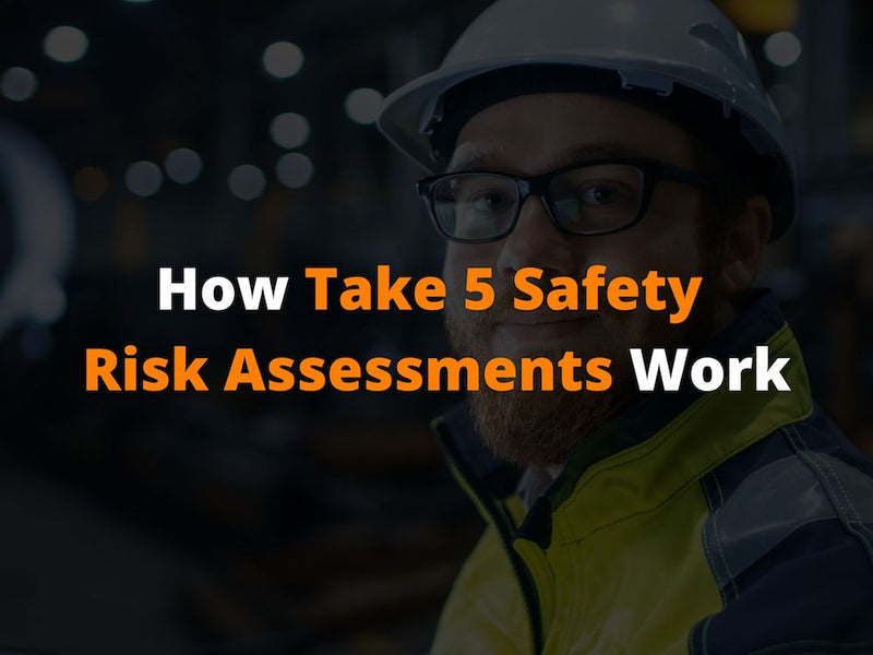 How Take 5 Safety Risk Assessments Work