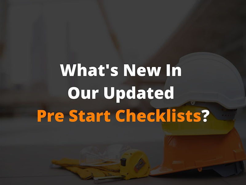 What's New In Our Updated Pre Start Checklist?