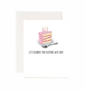 Let's Celebrate Your Existence With Cake Birthday Card