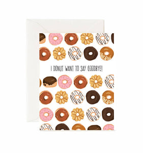 I DONUT WANT TO SAY GOODBYE CARD