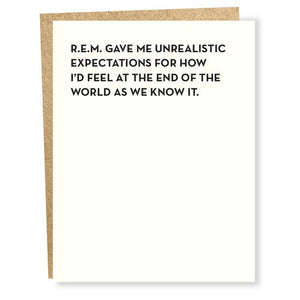 R.E.M. GAVE ME UNREALISTIC EXPECTATIONS CARD