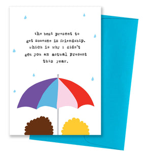 The Best Present To Get Someone Is Friendship Card