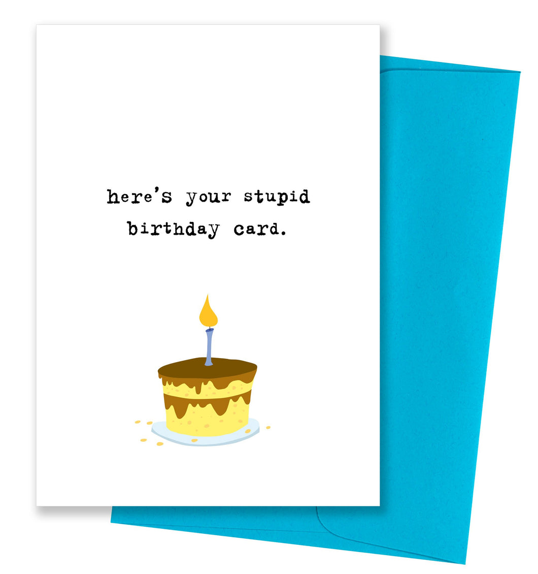 Here's Your Stupid Birthday Card