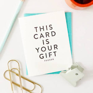 THIS CARD IS YOUR GIFT