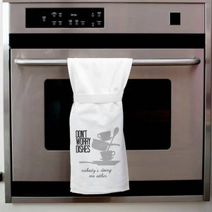 Don't Worry Dishes Flour Sack Tea Towel