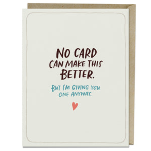 No Card Can Make This Better Empathy Card