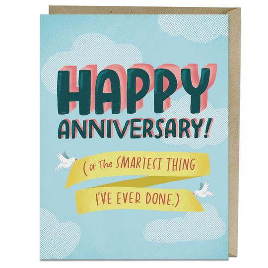 Happy Anniversary! (Of The Smartest Thing I've Ever Done.) Card