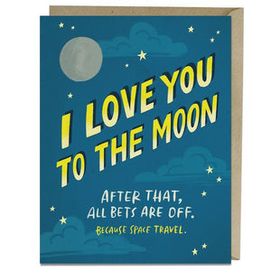 I Love You To The Moon After That All Bets Are Off Card