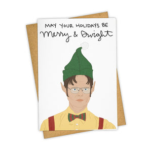MAY YOUR HOLIDAY BE MERRY & DWIGHT