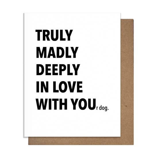 Truly Madly Deeply In Love With Your Dog Card