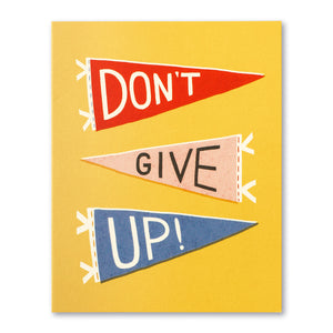 DONT GIVE UP! CARD