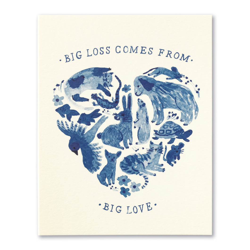 BIG LOSS COMES FROM BIG LOVE. CARD