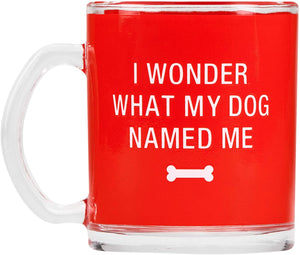 I Wonder What My Dog Named Me Mug