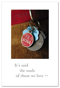 It's said the soul of those we love Card