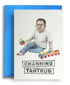 CHANNING TANTRUM CARD