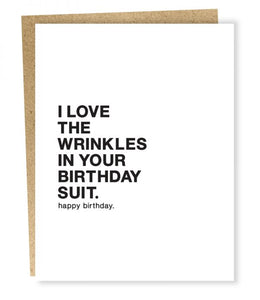 I LOVE THE WRINKLES IN YOUR BIRTHDAY SUIT CARD