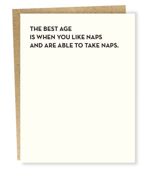 THE BEST AGE IS WHEN YOU LIKE NAPS CARD