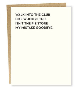 WALK INTO THE CLUB/PIE STORE CARD