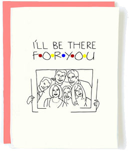 I'll Be There For You Friends Cast Card