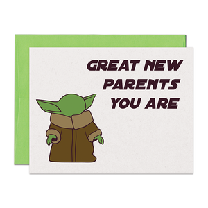 GREAT NEW PARENTS YOU ARE YODA CARD