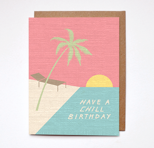 HAVE A CHILL BIRTHDAY CARD