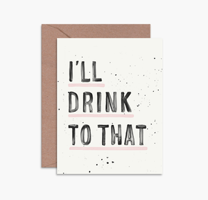 I'LL DRINK TO THAT CARD