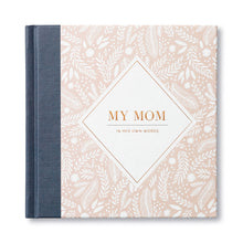 Load image into Gallery viewer, MY MOM: IN HER OWN WORDS GUIDED JOURNAL