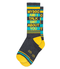 Load image into Gallery viewer, MY DOG AND I TALK SHIT ABOUT YOU SOCKS