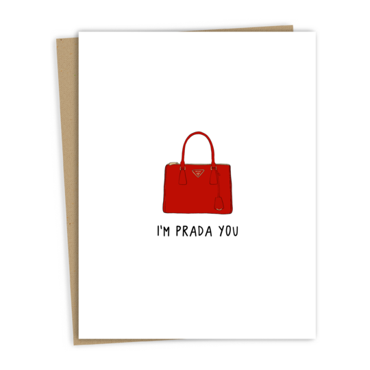 I'M PRADA YOU CARD