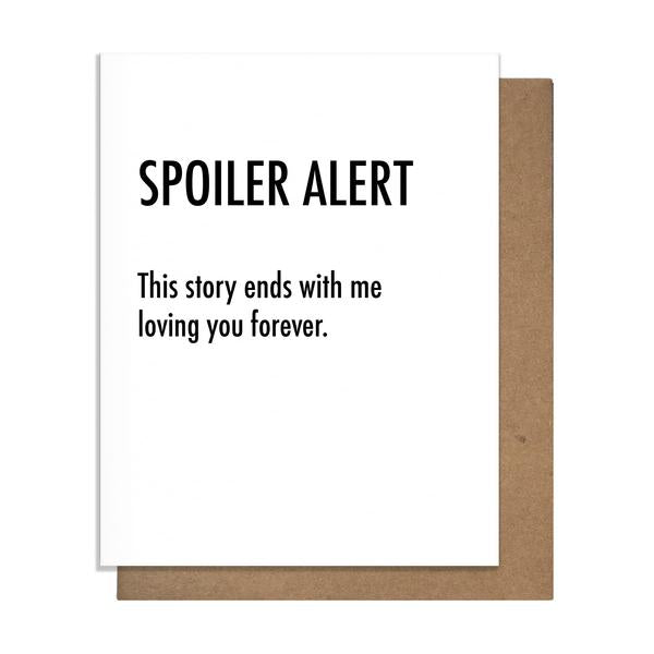 Spoiler Alert This Story Ends With Me Loving You forever Card