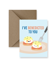 Load image into Gallery viewer, I've Benedicted To You Card